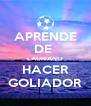 APRENDE DE  LAURIANO HACER GOLIADOR - Personalised Poster A4 size