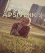 APSIVERK :(     - Personalised Poster A4 size