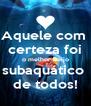 Aquele com  certeza foi o melhor beijo subaquático  de todos! - Personalised Poster A4 size