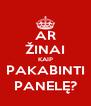 AR ŽINAI KAIP PAKABINTI PANELĘ? - Personalised Poster A4 size