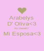 Arabelys D' Oliva<3 By:DanielO' Mi Esposa<3  - Personalised Poster A4 size