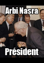 Arbi Nasra Président - Personalised Poster A4 size