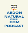 ARDON NATURAL ENGLISH .COM PODCAST - Personalised Poster A4 size