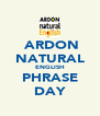 ARDON NATURAL ENGLISH PHRASE DAY - Personalised Poster A4 size
