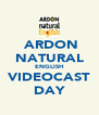 ARDON NATURAL ENGLISH VIDEOCAST DAY - Personalised Poster A4 size