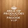 AREÁ VIP PRODUÇÕES APRESENTA: PAGODE  V.I.P - Personalised Poster A4 size