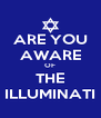 ARE YOU AWARE OF THE ILLUMINATI - Personalised Poster A4 size