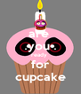 are  you  ready  for cupcake - Personalised Poster A4 size