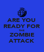 ARE YOU READY FOR THE ZOMBIE ATTACK - Personalised Poster A4 size