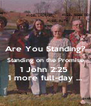 Are You Standing? Standing on the Promise 1 John 2:25  1 more full-day ... - Personalised Poster A4 size