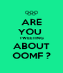 ARE YOU  TWEETING ABOUT OOMF ? - Personalised Poster A4 size