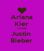 Ariana Kier Loves Justin  Bieber - Personalised Poster A4 size