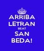 ARRIBA LETRAN BEAT SAN BEDA! - Personalised Poster A4 size