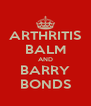 ARTHRITIS BALM AND BARRY BONDS - Personalised Poster A4 size