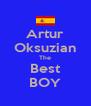 Artur Oksuzian The Best BOY - Personalised Poster A4 size