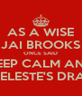 AS A WISE JAI BROOKS ONCE SAID KEEP CALM AND LOVE CELESTE'S DRAWINGS - Personalised Poster A4 size