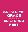 AS IN LIFE: GRACE GLIDES ON BLISTERED FEET - Personalised Poster A4 size