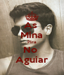 As  Mina Pira No  Aguiar - Personalised Poster A4 size