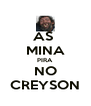 AS  MINA PIRA  NO CREYSON - Personalised Poster A4 size