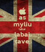 as myliu labai labai tave - Personalised Poster A4 size