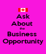 Ask About  the  Business  Opportunity - Personalised Poster A4 size