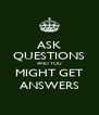 ASK QUESTIONS AND YOU MIGHT GET ANSWERS - Personalised Poster A4 size
