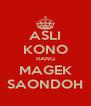 ASLI KONO RANG MAGEK SAONDOH - Personalised Poster A4 size