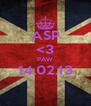ASP <3 PAW 14.02.13  - Personalised Poster A4 size