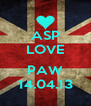 ASP LOVE  PAW 14.04.13 - Personalised Poster A4 size