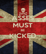 ASSES MUST BE KICKED  - Personalised Poster A4 size