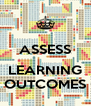 ASSESS  LEARNING OUTCOMES - Personalised Poster A4 size