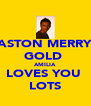 ASTON MERRY GOLD  AMILIA  LOVES YOU  LOTS - Personalised Poster A4 size