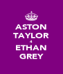 ASTON TAYLOR 4 ETHAN GREY - Personalised Poster A4 size