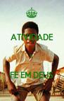 ATIVIDADE  E  FÉ EM DEUS - Personalised Poster A4 size
