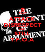 ATTACK DISRESPECT AND STILL T.F.O.A - Personalised Poster A4 size