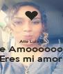 Atte Luis G Te Amooooooo Eres mi amor - Personalised Poster A4 size