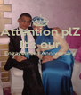 Attention plZ It's our Engagement Anniversary   - Personalised Poster A4 size