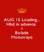 AUG 15 Loading... Hbd in advance  2 Bolade Motunrayo - Personalised Poster A4 size