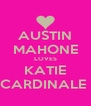 AUSTIN MAHONE LOVES KATIE CARDINALE  - Personalised Poster A4 size