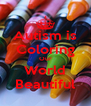 Autism is Coloring Our World Beautiful - Personalised Poster A4 size
