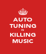 AUTO TUNING IS KILLING MUSIC - Personalised Poster A4 size