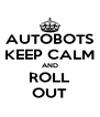 AUTOBOTS KEEP CALM AND ROLL OUT - Personalised Poster A4 size