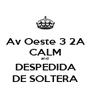 Av Oeste 3 2A CALM and DESPEDIDA DE SOLTERA - Personalised Poster A4 size