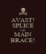 AVAST! SPLICE THE MAIN BRACE! - Personalised Poster A4 size