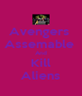 Avengers  Assemable  And Kill Aliens - Personalised Poster A4 size