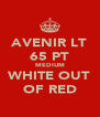 AVENIR LT 65 PT MEDIUM WHITE OUT OF RED - Personalised Poster A4 size