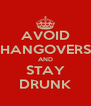 AVOID HANGOVERS AND STAY DRUNK - Personalised Poster A4 size