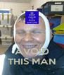 AVOID THIS MAN - Personalised Poster A4 size
