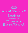 Avriil,Kriista& Jessiica BestFriiend'z Foreva 'x ILoveYou <3 - Personalised Poster A4 size