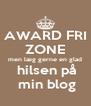AWARD FRI ZONE men læg gerne en glad  hilsen på  min blog - Personalised Poster A4 size